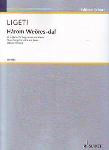 Ligeti György - HÁROM WEÖRES-DAL (DREI LIEDER) FÜR SINGSTIMME UND KLAVIER (WEÖRES SÁNDOR)