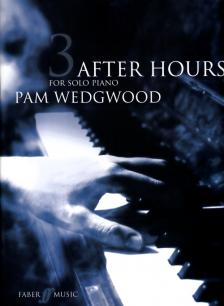 WEDGWOOD - AFTER HOURS FOR PIANO SOLO 3 (PIANO GRADES 5-6)