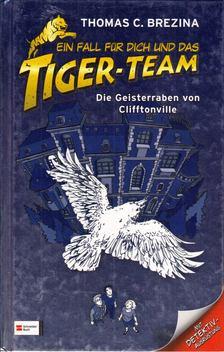 Brezina Thomas - Ein Fall für Dich und das Tiger-team - Die Geisterraben von Cliftonville [antikvár]