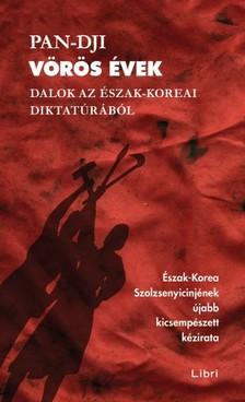 Pan-dji - Vörös évek - Dalok az észak-koreai diktatúrából [eKönyv: epub, mobi]
