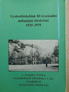Ágoston György - Gyakorlóiskolánk fél évszázados pedagógiai törekvései [antikvár]