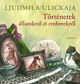 Ljudmila Ulickaja - Történetek állatokról és emberekről