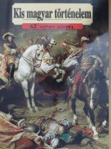 Lázár István - Kis magyar történelem [antikvár]