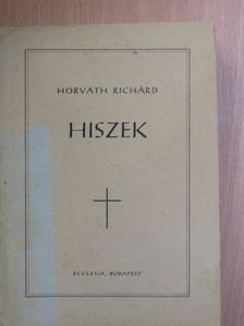 Horváth Richárd - Hiszek [antikvár]