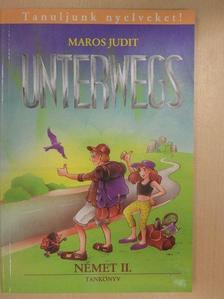 Maros Judit - Unterwegs - Német II. tankönyv [antikvár]