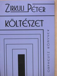 Zirkuli Péter - Költészet (dedikált példány) [antikvár]