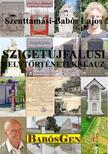 Dr. Szenttamási-Babós Lajos - Szigetújfalusi helytörténeti kalauz