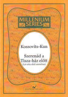 KOSSOVITS - KUN - SZERENÁD A TISZA-HÁZ ELŐTT (LAVOTTA ELSŐ SZERELME) VONÓSNÉGYESRE