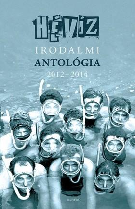 Cserna-Szabó András Szálinger Balázs- - Hévíz - Irodalmi antológia 2012-2014 [eKönyv: epub, mobi]