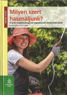 Ocskó Zoltán - Milyen szert használjunk? - II. és III. forgalmi kategóriás engedélyezett növényvédő szerek