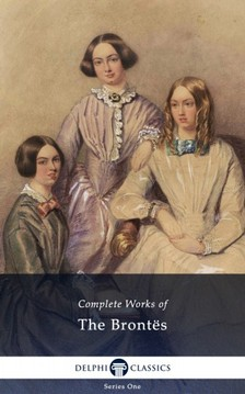 The Brontes - Delphi Complete Works of The Brontes (Illustrated) [eKönyv: epub, mobi]