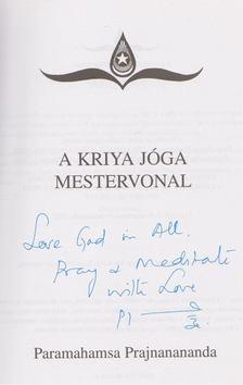Paramahamsa Prajnanananda - A Kriya Jóga - Mestervonal (dedikált) [antikvár]