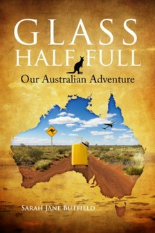 Butfield Sarah Jane - Glass Half Full - Our Australian Adventure [eKönyv: epub, mobi]