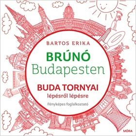 Bartos Erika - Buda tornyai - Brúnó Budapesten foglalkoztató