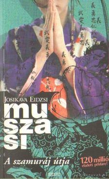 Eidzsi Josikava - Muszasi I. - A szamuráj útja [antikvár]