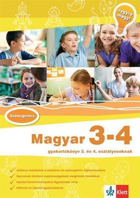 Szabó M. Ágnes - Magyar 3-4 - Gyakorlókönyv 3. és 4. osztályosoknak - Jegyre megy!