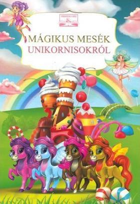 Szalay Könyvkiadó - Mágikus mesék unikornisokról