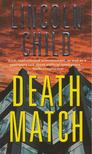 Lincoln Child - Death Match [antikvár]