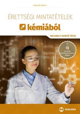 Hancsák Károly - Érettségi mintatételek kémiából (180 emelt szintű tétel)