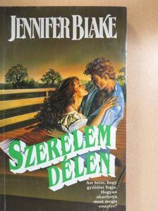 Jennifer Blake - Szerelem Délen [antikvár]
