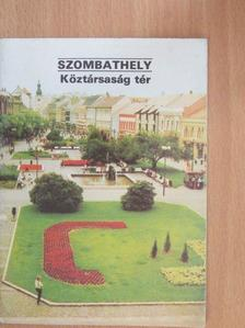Szilágyi István - Szombathely - Köztársaság tér [antikvár]