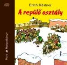 Erich Kastner - A REPÜLŐ OSZTÁLY - HANGOSKÖNYV - MP3