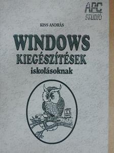 Kiss András - Windows kiegészítések iskolásoknak [antikvár]
