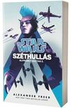 Alexander Freed - Star Wars: Alphabet osztag: Széthullás