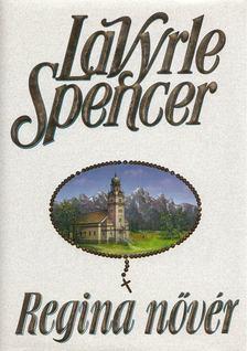 Spencer, LaVyrle - Regina nővér [antikvár]