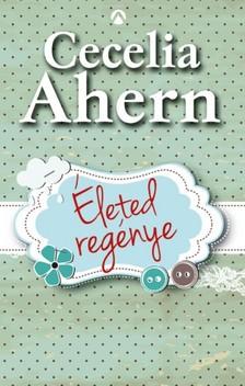 Cecelia Ahern - Életed regénye [eKönyv: epub, mobi]