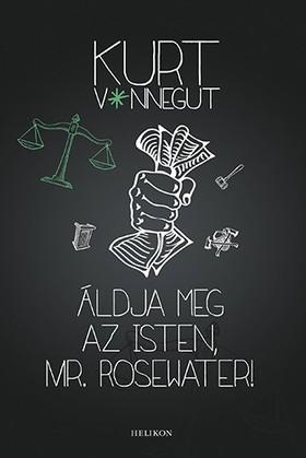 Kurt Vonnegut - Áldja meg az Isten, Mr. Rosewater! [eKönyv: epub, mobi]