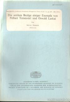 Borzsák István - Die antiken Bezüge einiger Exempla von Pelbart Temesvári und Oswald Laskai [antikvár]