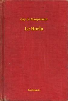 Guy de Maupassant - Le Horla [eKönyv: epub, mobi]