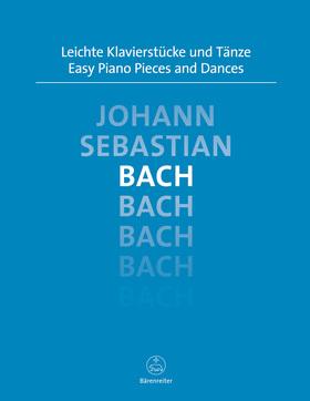J. S. Bach - LEICHTE KLAVIERSTÜCKE UND TAENZE (M.TÖPEL / A.TÖPEL)