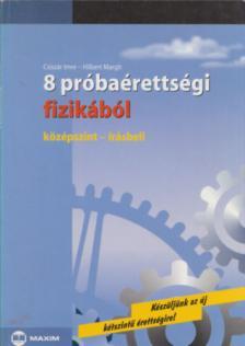 Csiszár Imre, Hilbert Margit - 8 PRÓBAÉRETTSÉGI FIZIKÁBÓL - KÖZÉPSZINT-ÍRÁSBELI