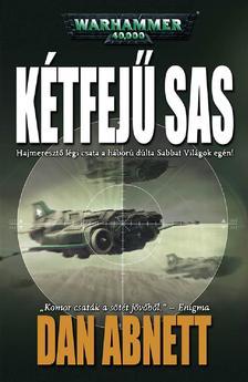 Dan Abnett - Kétfejű Sas (Warhammer 40.000 regény)