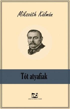 MIKSZÁTH KÁLMÁN - Tót atyafiak