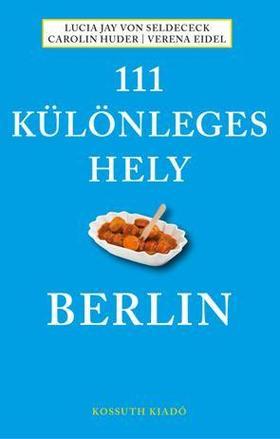 Lucia Jay von Seldeneck, Carolin Huder, Verena Eidel - 111 különleges hely -Berlin