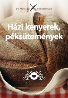 Eva Maria Lipp, Ingrid Fröhwein - Házi kenyerek, péksütemények