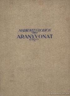 MARKOVITS RODION - Aranyvonat [antikvár]