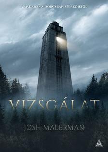 Josh Malerman - Vizsgálat