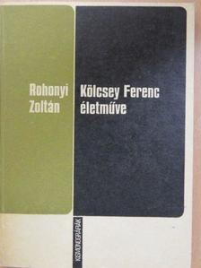 Rohonyi Zoltán - Kölcsey Ferenc életműve [antikvár]
