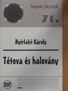Nyírfalvi Károly - Tétova és halovány [antikvár]