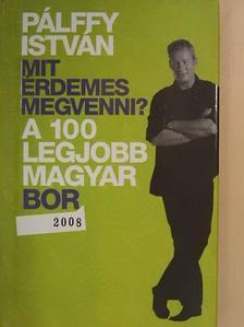 Pálffy István - A 100 legjobb magyar bor 2008 [antikvár]