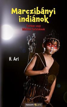 H. Ari - Marczibányi indiánok - Testben vagy lélekben fiataloknak