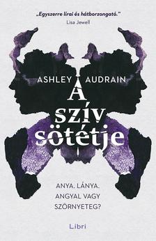 Ashley Audrain - A szív sötétje