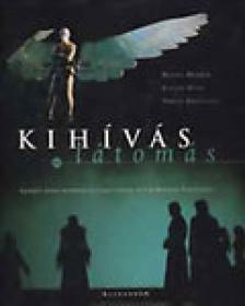 HAVAS - KAISER - VERESS - Kihívás és látomás - Egy próbafolyamat dokumentációja