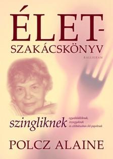 Polcz Alaine - Életszakácskönyv szingliknek [eKönyv: epub, mobi]