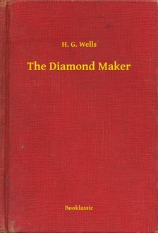 H. G. Wells - The Diamond Maker [eKönyv: epub, mobi]