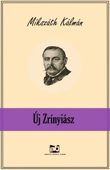 MIKSZÁTH KÁLMÁN - Új Zrínyiász [eKönyv: epub, mobi]